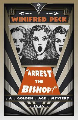 Arrest the Bishop by Winifred Peck